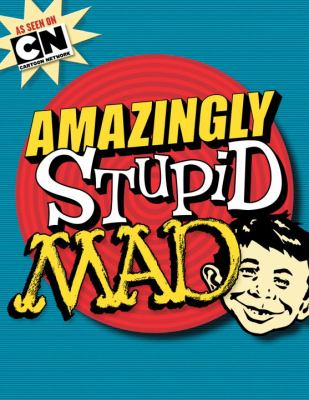 Amazingly Stupid MAD  N/A 9781401238575 Front Cover