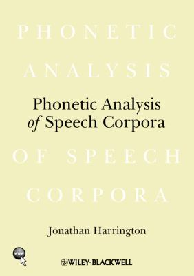 Phonetic Analysis of Speech Corpora   2010 9781405199575 Front Cover