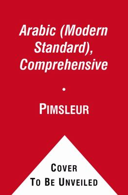 Arabic (Modern Standard), Comprehensive: Learn to Speak and Understand Modern Standard Arabic With Pimsleur Language Programs  2012 edition cover