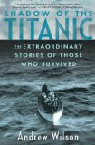 Shadow of the Titanic The Extraordinary Stories of Those Who Survived  2012 9781451671575 Front Cover