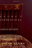 Secret Confessions 36 Erotic Encounters N/A 9781494311575 Front Cover
