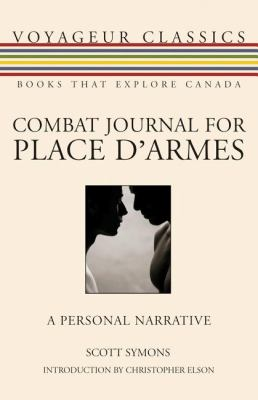 Combat Journal for Place D'Armes A Personal Narrative  2009 9781554884575 Front Cover