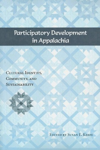 Participatory Development in Appalachia Cultural Identity, Community, and Sustainability  2009 edition cover