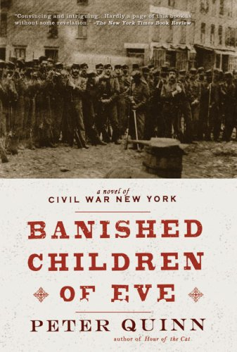 Banished Children of Eve A Novel of Civil War New York N/A edition cover