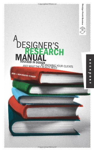 Designer's Research Manual Succeed in Design by Knowing Your Clients and What They Really Need  2006 edition cover
