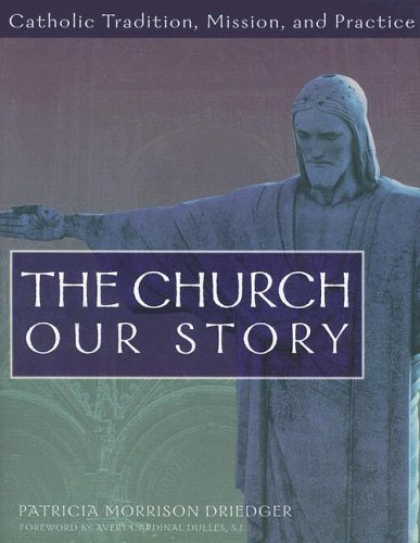 Church Our Story Catholic Tradition, Mission, and Practice  2006 edition cover