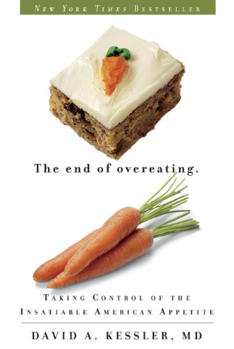 End of Overeating Taking Control of the Insatiable American Appetite  2009 edition cover