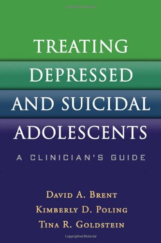 Treating Depressed and Suicidal Adolescents A Clinician's Guide  2011 (Guide (Instructor's)) edition cover