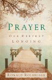 Prayer Our Deepest Longing N/A edition cover