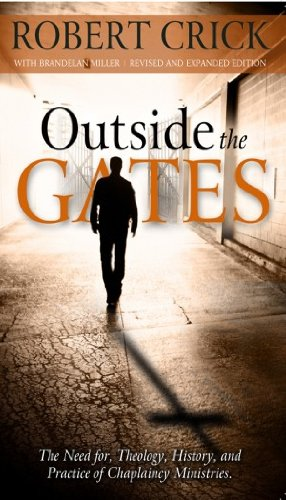 Outside the Gates Theology, History, and Practice of Chaplaincy Ministries  2012 (Revised) edition cover