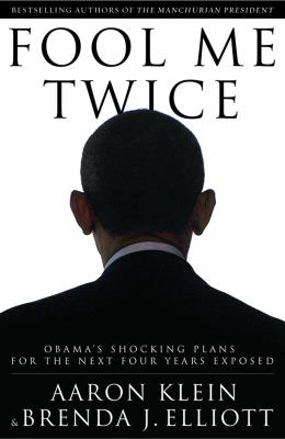 Fool Me Twice Obama's Shocking Plans for the Next Four Years Exposed N/A 9781936488575 Front Cover