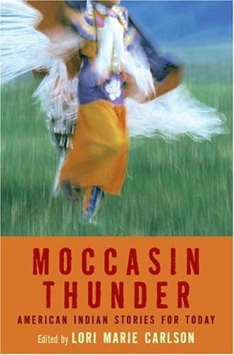 Moccasin Thunder American Indian Stories for Today  2005 edition cover