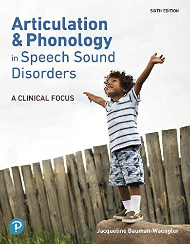 Articulation and Phonology in Speech Sound Disorders: A Clinical Focus  2019 9780134990576 Front Cover