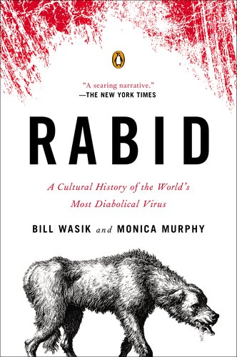 Rabid A Cultural History of the World's Most Diabolical Virus  2014 edition cover
