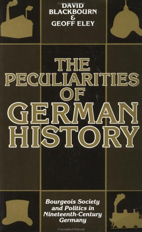 Peculiarities of German History Bourgeois Society and Politics in Nineteenth-Century Germany  1984 edition cover