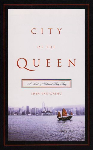 City of the Queen A Novel of Colonial Hong Kong  2008 edition cover