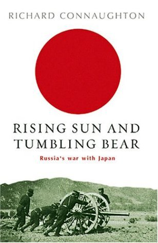 Rising Sun and Tumbling Bear Russia's War with Japan  2004 edition cover