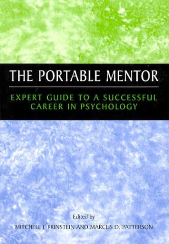 Portable Mentor Expert Guide to a Successful Career in Psychology  2003 9780306474576 Front Cover