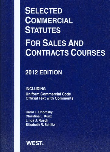 Selected Commercial Statutes for Sales and Contracts Courses 2012   2012 edition cover