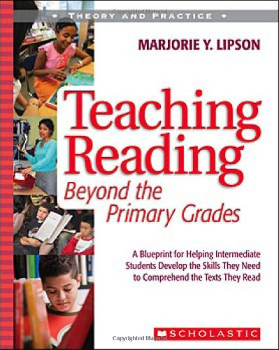 Teaching Reading Beyond the Primary Grades A Blueprint for Helping Intermediate Students Develop the Skills They Need to Comprehend the Texts They Read  2007 edition cover