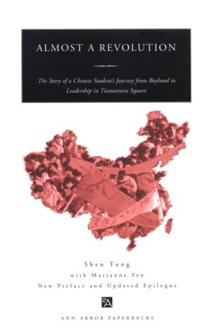 Almost a Revolution The Story of a Chinese Student's Journey from Boyhood to Leadership in Tiananmen Square  1998 edition cover