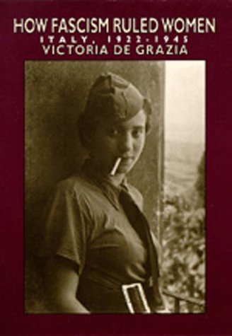 How Fascism Ruled Women Italy, 1922-1945  1993 edition cover