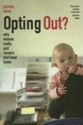 Opting Out? Why Women Really Quit Careers and Head Home  2008 edition cover