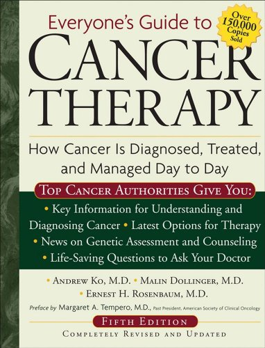 Everyone's Guide to Cancer Therapy How Cancer Is Diagnosed, Treated, and Managed Day to Day 5th 2007 (Revised) edition cover