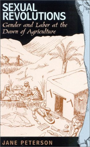 Sexual Revolutions Gender and Labor at the Dawn of Agriculture  2002 9780759102576 Front Cover