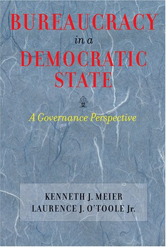 Bureaucracy in a Democratic State A Governance Perspective  2006 9780801883576 Front Cover
