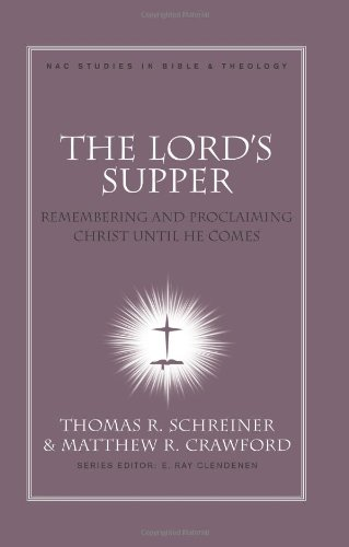 Lord's Supper Remembering and Proclaiming Christ until He Comes  2011 edition cover