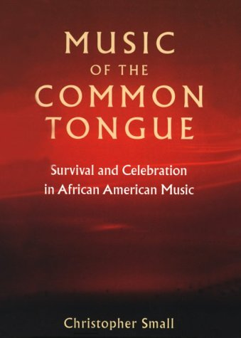 Music of the Common Tongue Survival and Celebration in African American Music Reprint edition cover