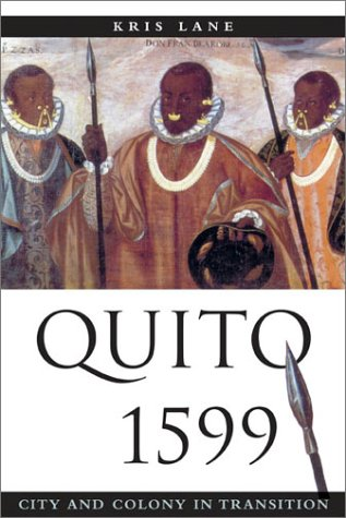Quito 1599 City and Colony in Transition  2002 edition cover