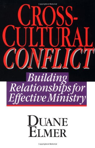 Cross-Cultural Conflict Building Relationships for Effective Ministry N/A edition cover