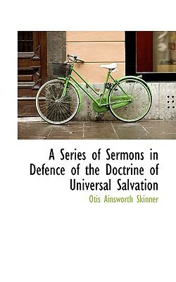 A Series of Sermons in Defence of the Doctrine of Universal Salvation:   2009 edition cover