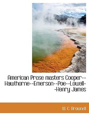 American Prose Masters Cooper--Hawthorne--Emerson--Poe--Lowell--Henry James  N/A 9781113617576 Front Cover