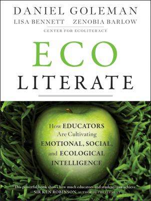 Ecoliterate How Educators Are Cultivating Emotional, Social, and Ecological Intelligence  2012 edition cover