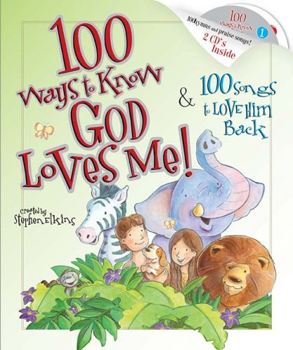 100 Ways to Know God Loves Me, 100 Songs to Love Him Back   2008 9781400311576 Front Cover