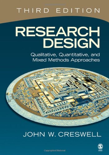 Research Design Qualitative, Quantitative, and Mixed Methods Approaches 3rd 2009 edition cover