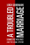 Troubled Marriage Domestic Violence and the Legal System  2013 edition cover
