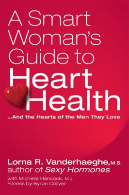 Smart Woman's Guide to Heart Health   2010 9781554551576 Front Cover
