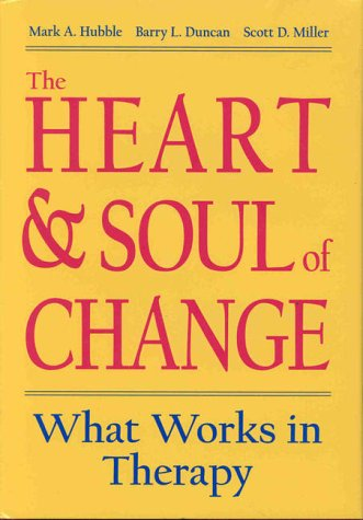 Heart and Soul of Change What Works in Therapy N/A edition cover