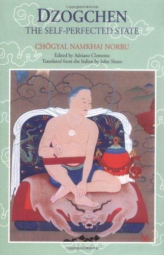 Dzogchen The Self-Perfected State Reprint 9781559390576 Front Cover