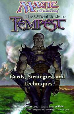 Magic: The Gathering The Official Guide to Tempest - Cards, Strategies and Techniques N/A 9781560251576 Front Cover