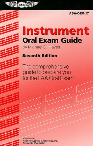 Instrument Oral Exam Guide The Comprehensive Guide to Prepare You for the FAA Oral Exam 7th edition cover