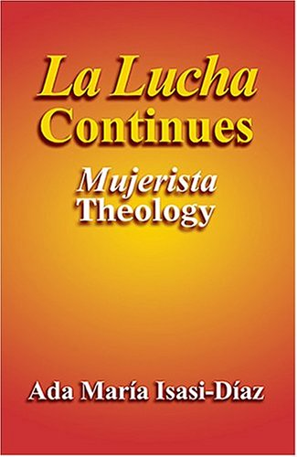 Lucha Continues Mujerista Theology  2004 edition cover