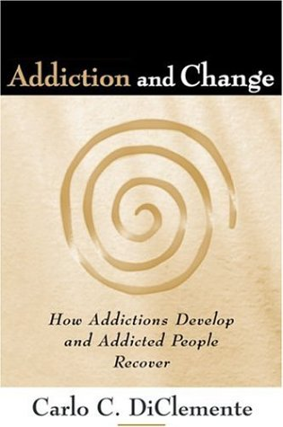 Addiction and Change How Addictions Develop and Addicted People Recover  2003 edition cover