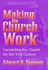 Making the Church Work : Converting the Church for the 21st Century 1st 9781573121576 Front Cover