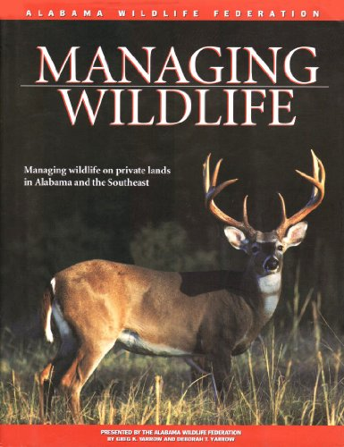 Managing Wildlife : On Private Lands in Alabama and the Southeast 1st 9781581731576 Front Cover
