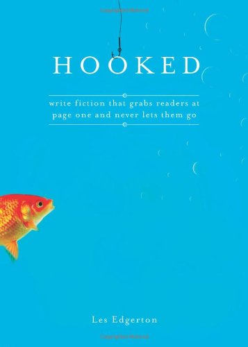 Hooked Write Fiction That Grabs Readers at Page One and Never Lets Them Go  2007 edition cover